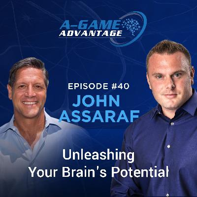 040 - John Assaraf - Unleashing Your Brain's Potential
