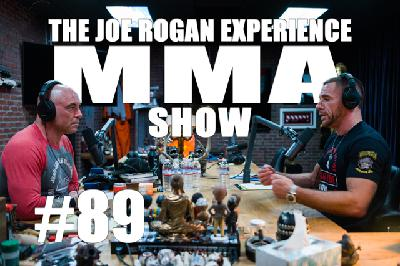 JRE MMA Show #89 with Rafael Lovato Jr.