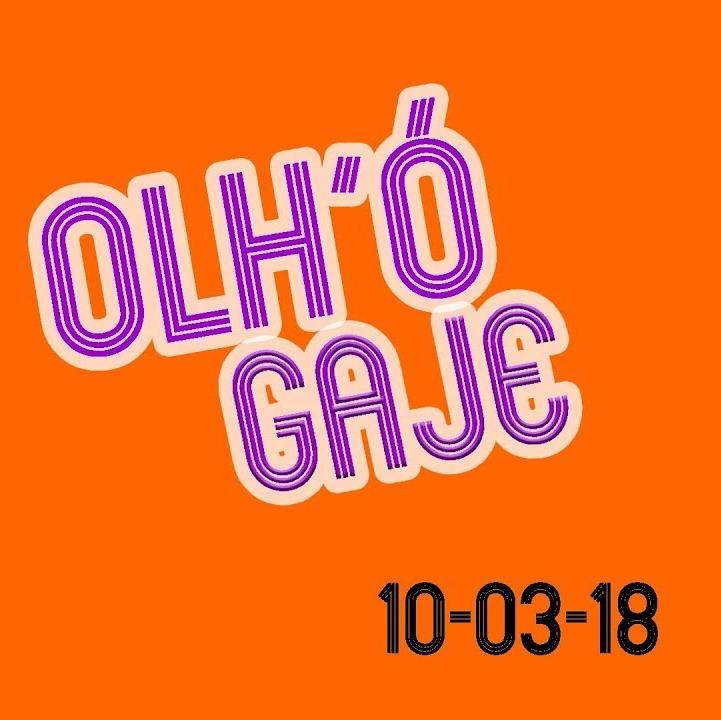 OLH'Ó GAJE ∕∕ 10-03-18 FT. JOÃO GAMA