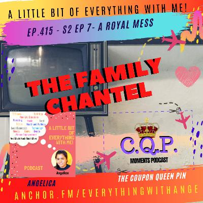 The Family Chantel - Season 2 - EP7 - A Royal Mess