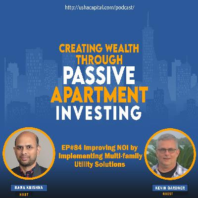 EP#84 Improving NOI by Implementing Multi-family Utility Solutions with Kevin Gardner