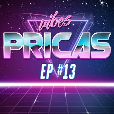 Pricas Vibes EP #13 - 06/06/2020