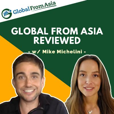 #18 - Mike Michelini Behind the Scenes: Global From Asia Review & Private Insights