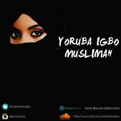 Yoruba Igbo Muslimah Episode 5 - Awkward Muslimah Moments - Part 1