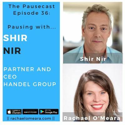 The Pausecast Shir Nir CEO of Handel Group Ep 36