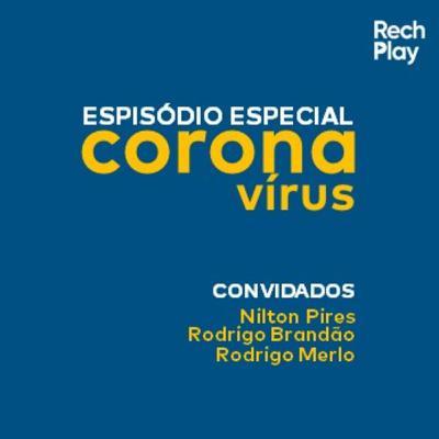 #012 RechPlay Coronavírus