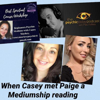 When Casey Met Paige - A Mediumship reading