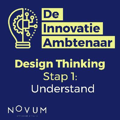Design Thinking - Stap 1: Understand