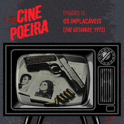 Cine Poeira S01E012 - OS IMPLACÁVEIS (1972)