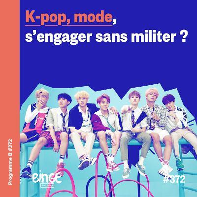 K-pop, mode, s'engager sans militer ?