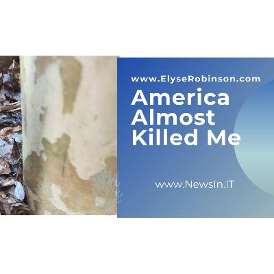 America Almost Killed Me