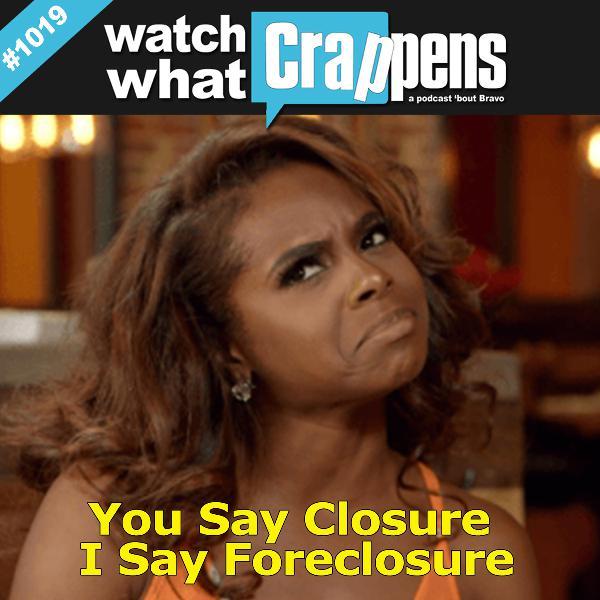 RHOP: You Say Closure I Say Foreclosure