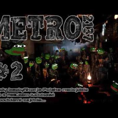 Metro 2137 - cz. 2 No to w drogę! [NA SERIO!!11]