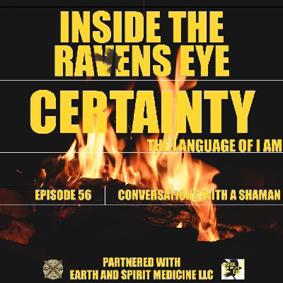 Certainty - The language of I AM - Episode 56 - Conversations with a Shaman