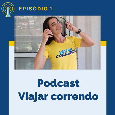 Podcast Viajar correndo, o lançamento da nova maneira de comunicação do Viajar correndo