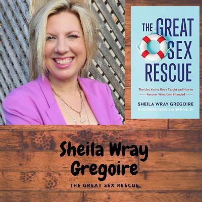 Episode 148: Sheila Wray Gregoire Discusses The Great Sex Rescue