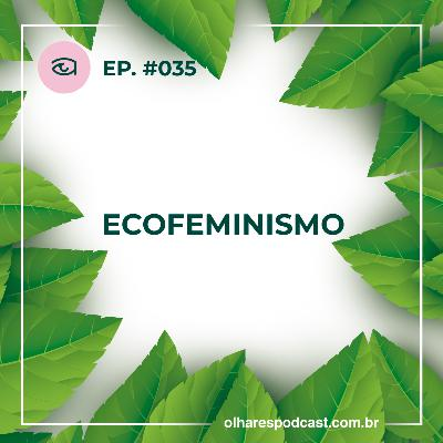 Ep #034 Ecofeminismo