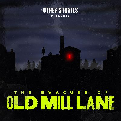 The Halloween Horrors of Old Mill Lane: Episode 2 - The Evacuee of Old Mill Lane