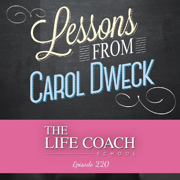 Ep #220: Lessons from Carol Dweck