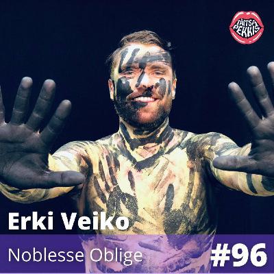 #96 - Erki Veiko - Noblesse Oblige