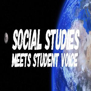 Episode Six: Social Studies Meets Student Voice