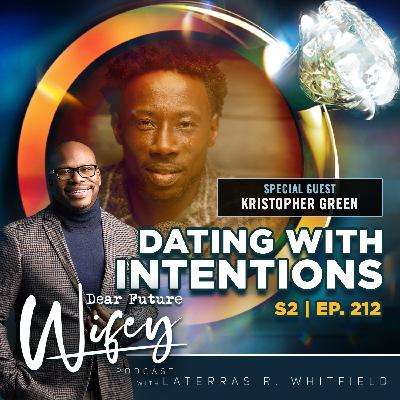 Dating with Intentions (Guest: Kristopher Green)