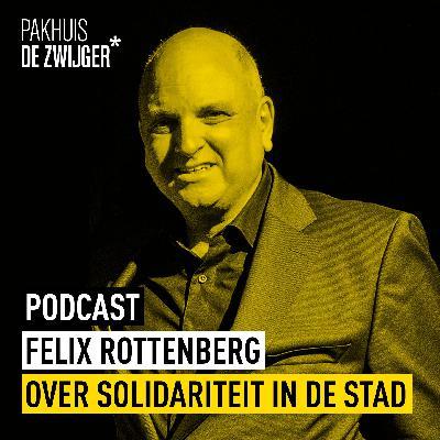 Felix Rottenberg over solidariteit in de stad