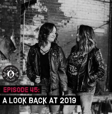 Episode 45: A Look Back at 2019