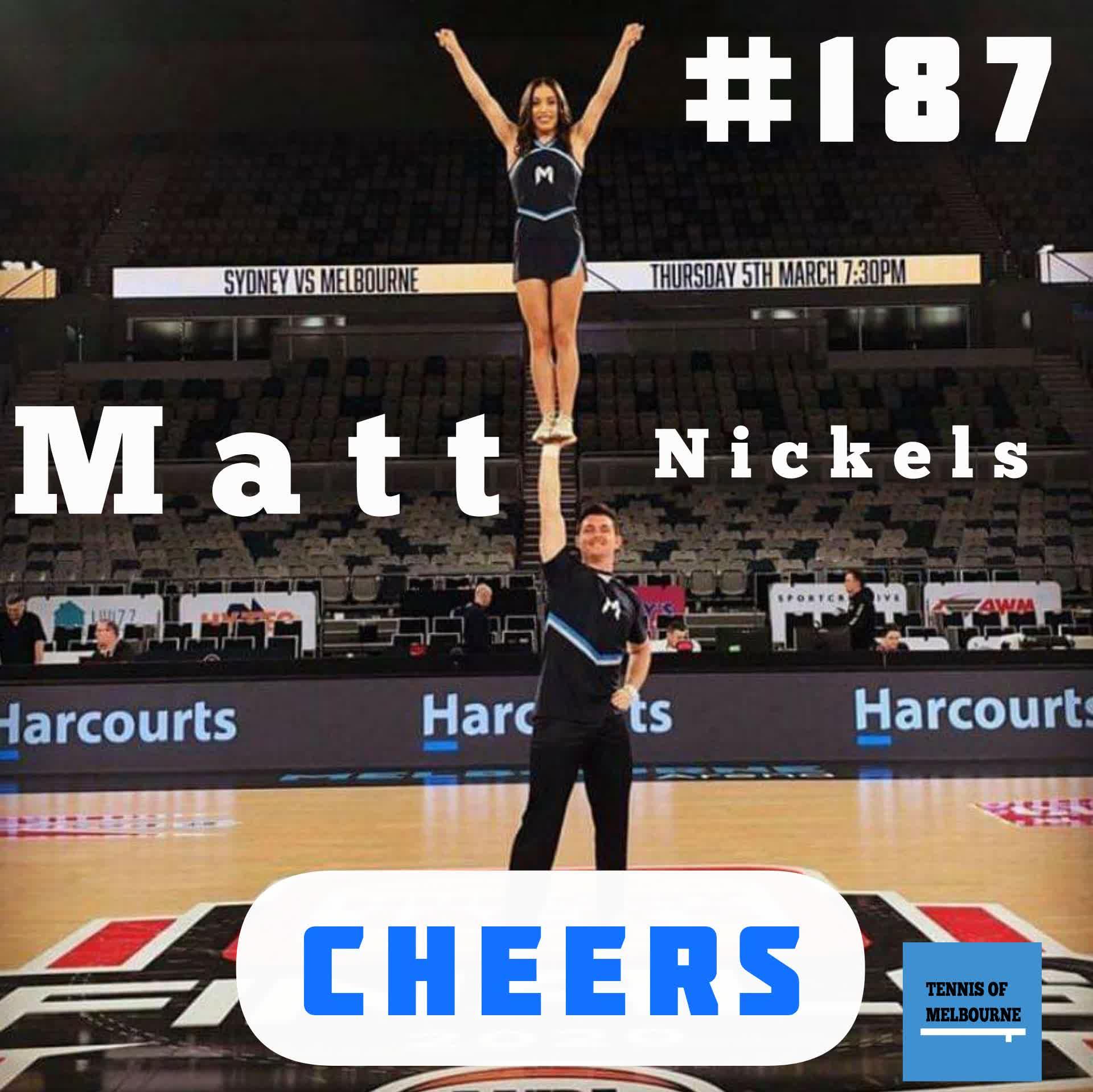#187 Matt Nickels | Cheers
