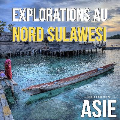 #54 – Explorations au Nord Sulawesi (Indonésie)