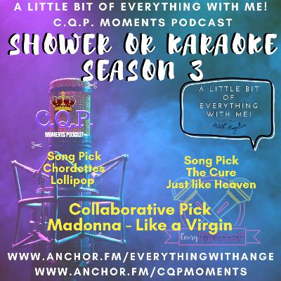 Shower or Karaoke with Angelica: Like A