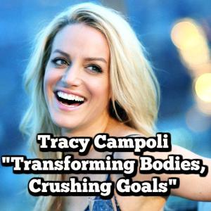 Tracy Campoli: Crushing Goals, New York to Miami and Transforming Bodies