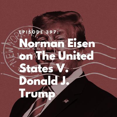 Norman Eisen on The United States V. Donald J. Trump