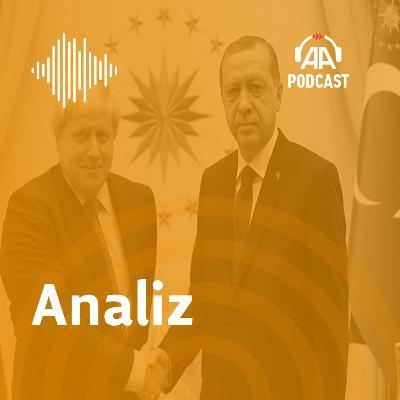İngiltere Türkiye'yi neden Brexit sonrası dönemin önemli bir müttefiki olarak görüyor?