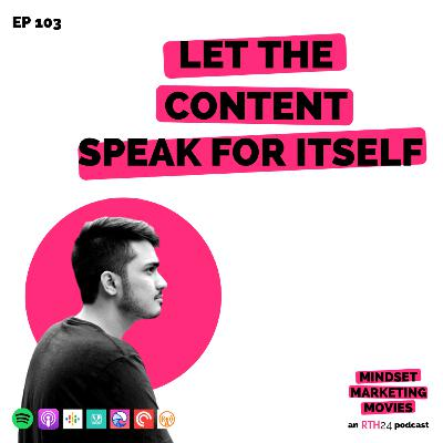 Let the Content speak for itself || Ep 103 || an RTH24 podcast