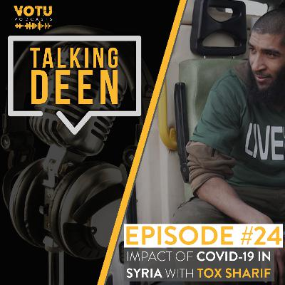 Ep 24: Impact of COVID-19 in Syria With Tox Sharif