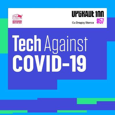 #57 TECH vs COVID-19. Cum luptă comunitatea digital-tech-it din România cu pandemia.
