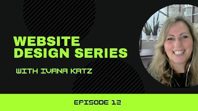 Website Design Series   With Ivana Katz   Episode 12