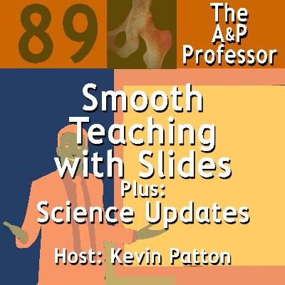 Smooth Teaching with Slides: Animations to Dramatize the Story of Anatomy & Physiology | Science Updates | TAPP 89