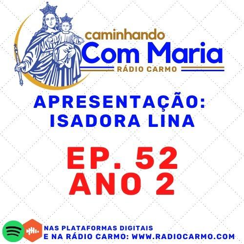 Rádio Carmo   Caminhando com Maria #52 - Isadora Lina