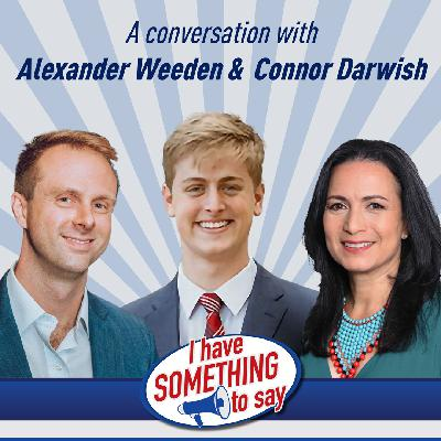 """Episode #98: """"I Have SOMETHING To Say"""" with special guests, Alex Weeden & Connor Darwish"""