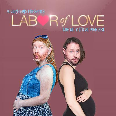 """LABOR OF LOVE EP 02 """"CRAZY, STUPID, & BEAR"""" - a 90 Day Gays Presentation"""