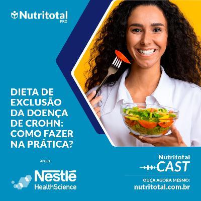 Podcast #40 - Dieta de exclusão da Doença de Crohn: como fazer na prática?