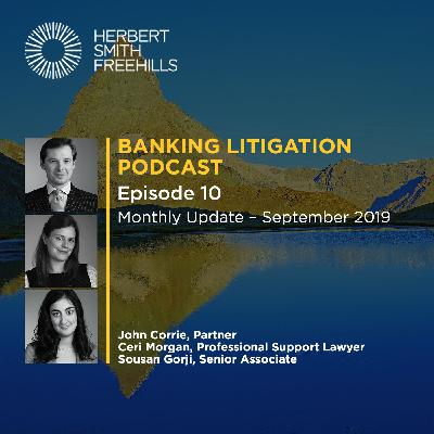 Banking Litigation Podcast Episode 10: Monthly Update – September 2019
