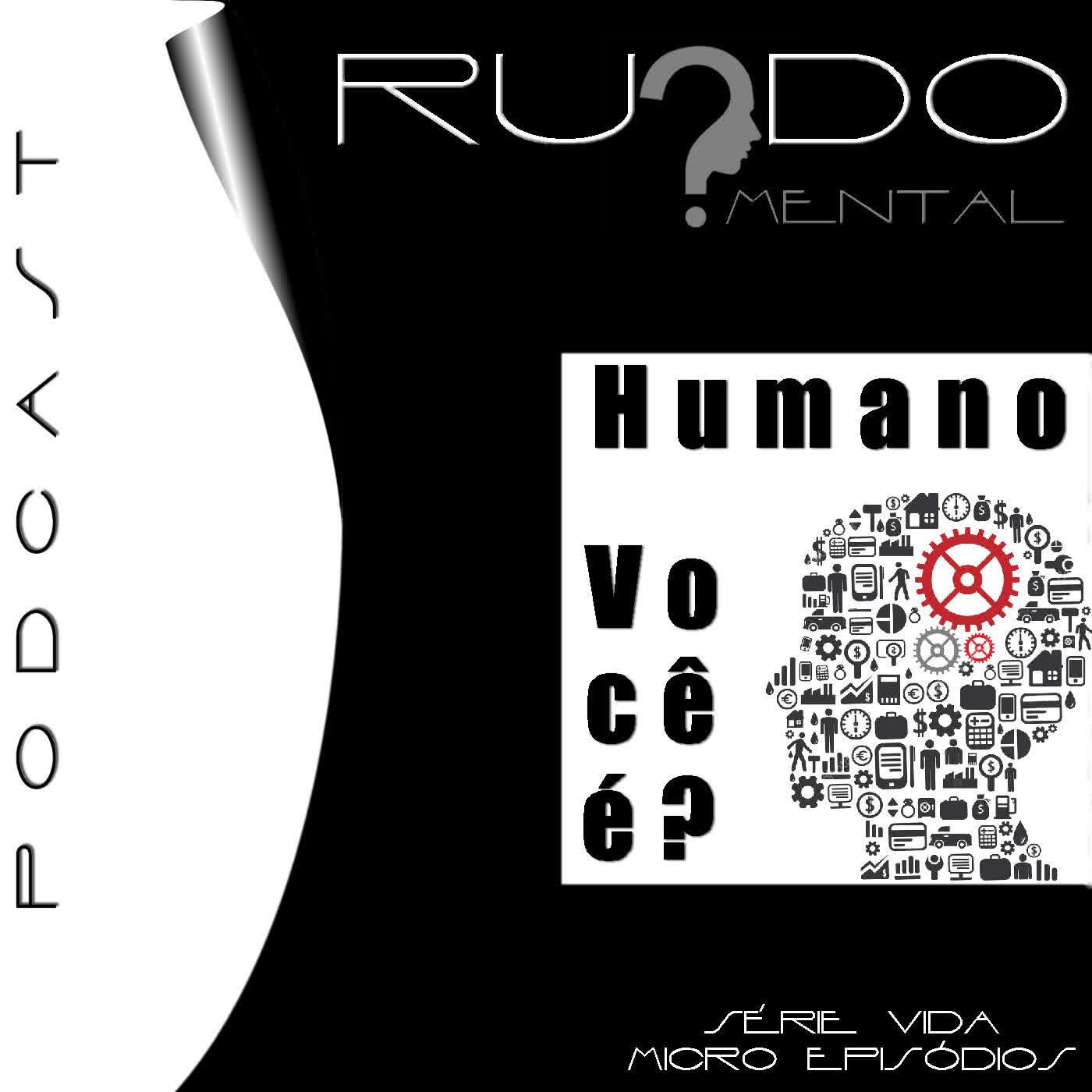 Micro Episódio - Humano Você É?