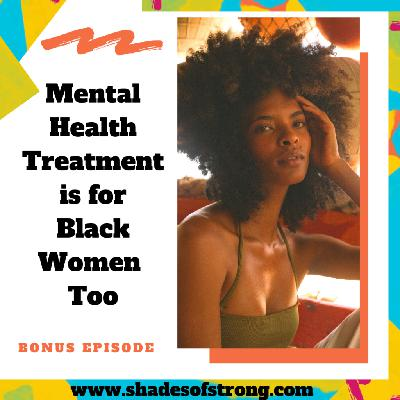 Mental Health Treatment is for Black Women Too