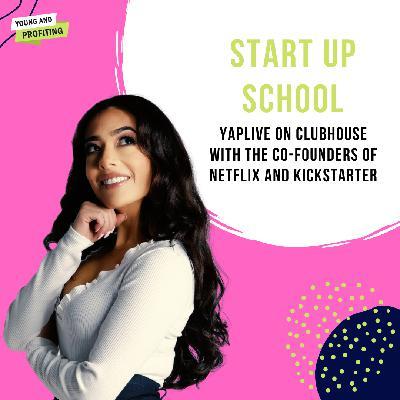 #YAPLive: Start Up School with Netflix and Kickstarter Founders, Marc Randolph and Yancey Strickler