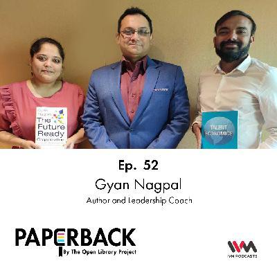 Ep. 52: Gyan Nagpal