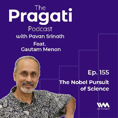 Ep. 155: The Nobel Pursuit of Science