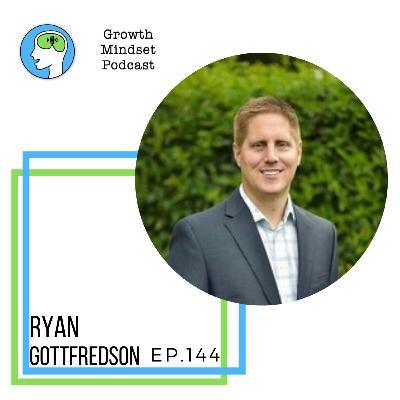 144: Deep dive into my hidden mindset limitations - Ryan Gottfredson, Ph.D.